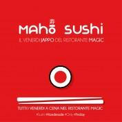 Maho Sushi Vallo di Diano. Tutti i venerdì, anche da asporto