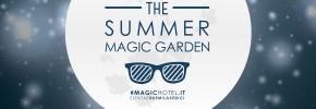 A luglio riapre il Summer Magic Garden. Tanti eventi originali e ottimo cibo fino a fine agosto