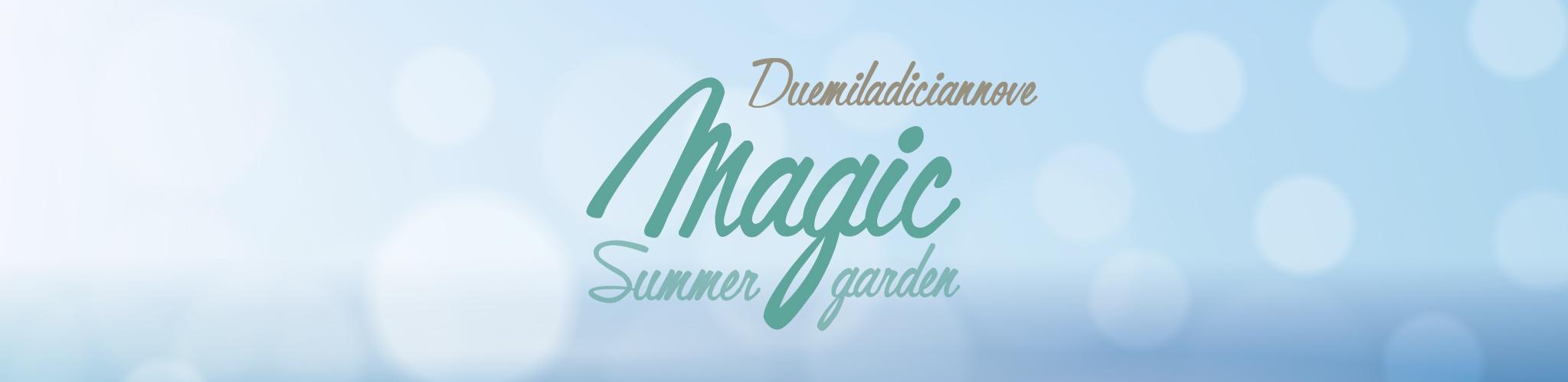 Tante novità ed eventi questa estate nel nostro giardino